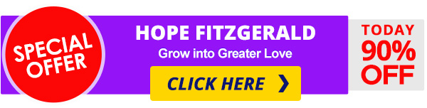 Special Offer - Hope Fitzgerald's Grow into Greater Love 90% OFF! CLICK HERE