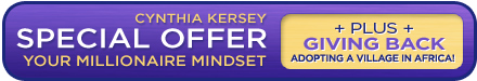 Cynthia Kersey Special Offer - Your Millionaire Mindset PLUS Giving Back: Adopting a Village in Africa